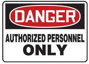 Danger, Authorized Personnel Only Signs