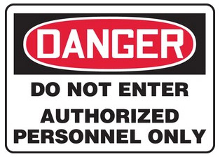 Danger, Do Not Enter, Authorized Personnel Only Signs
