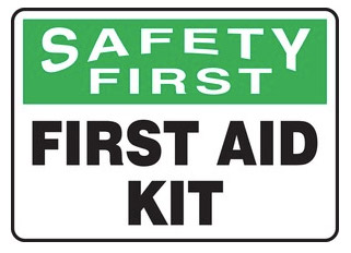 Safety First, First Aid Kit Signs